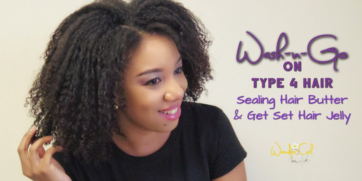 Wash-n-Go - the best wash-n-go for type 4 natural hair