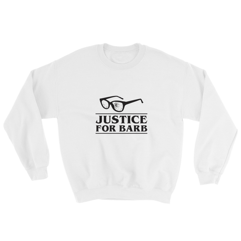 Justice For Barb Sweatshirt