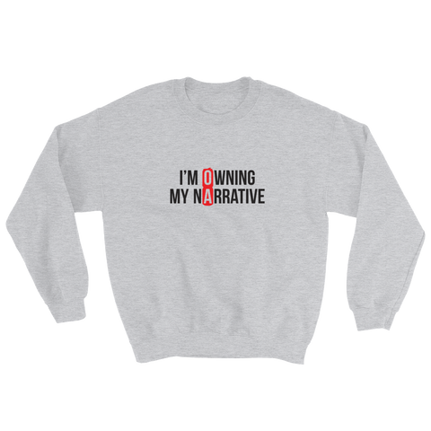 I'm Owning My Narrative Sweatshirt