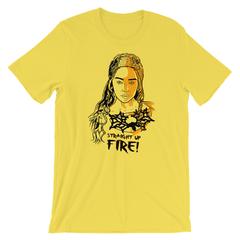 Straight Up Fire T-Shirt