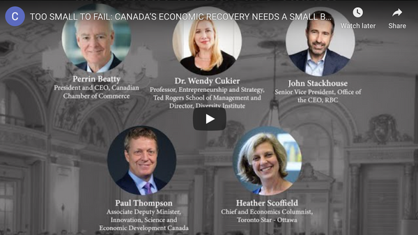 WATCH NOW! TOO SMALL TO FAIL: CANADA'S ECONOMIC RECOVERY NEEDS A SMALL BUSINESS REBOUND