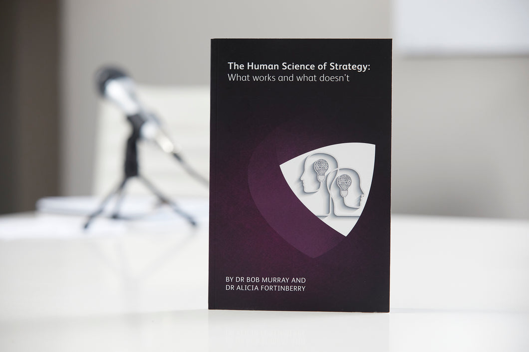 The Human Science of Strategy: what works and what doesn't