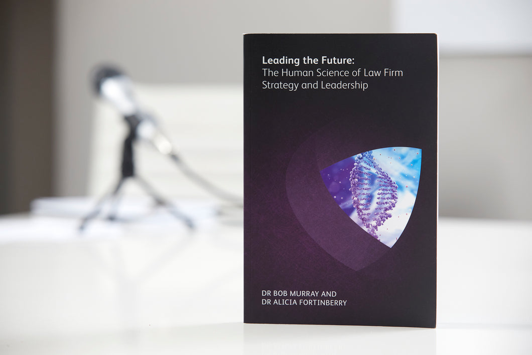 Leading the Future: The New Human Science of Law Firm Strategy and Leadership
