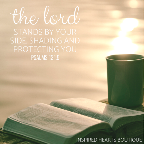 The Lord is your protector - Psalms 121:5