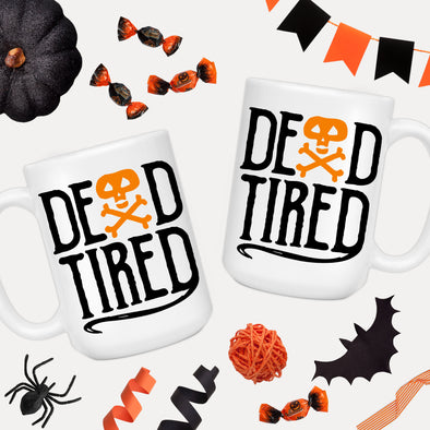 Dead Tired Coffee Mug - Inspired Hearts Boutique