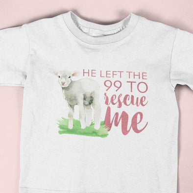 He Left the 99 to Rescue Me Infant Girl Tee - Inspired Hearts Boutique