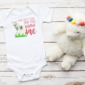 He Left the 99 to Rescue Me Infant Girl Bodysuit - Inspired Hearts Boutique