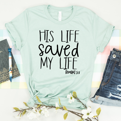 His Life Saved My Life Shirt