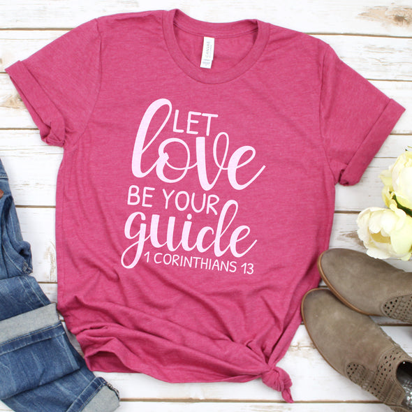 Let Love Be Your Guide Women's Shirt - Inspired Hearts Boutique