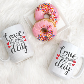 Love Will Always Save The Day Mug - Inspired Hearts Boutique