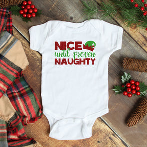 Nice Until Proven Naughty Baby Bodysuit - Inspired Hearts Boutique