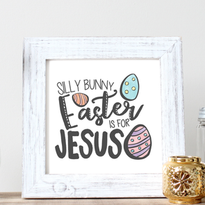 Silly Bunny, Easter is for Jesus Wall Print