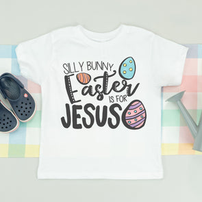 Silly Bunny, Easter is for Jesus Infant Shirt