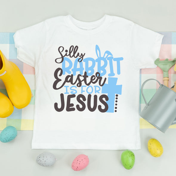 Silly Rabbit, Easter is for Jesus Infant Boy Shirt