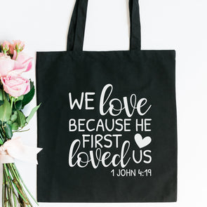 We Love Because He First Loved Us Tote Bag - Inspired Hearts Boutique
