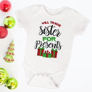 Will Trade Sister For Presents Infant Bodysuit - Inspired Hearts Boutique