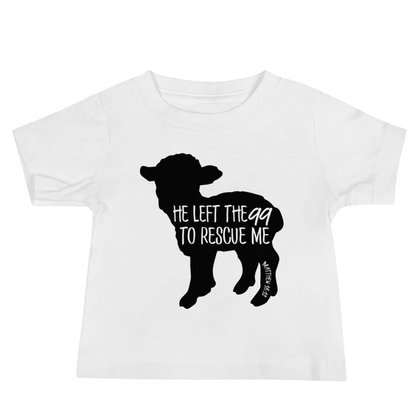 He Left the 99 to Rescue Me Solid Infant Tee - Inspired Hearts Boutique