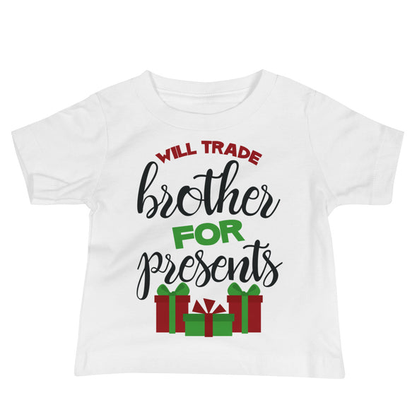 Will Trade Brother For Presents Infant Tee - Inspired Hearts Boutique