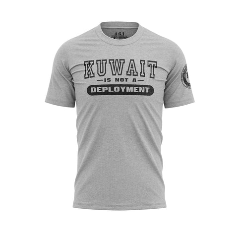 Kuwait Is Not A Deployment Funny T-Shirt For Veterans 461 Veteran Clothing Co.