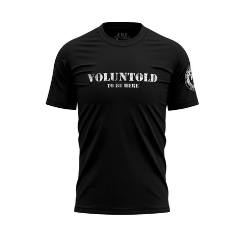 Funny Voluntold To Be Here Men's T-Shirt With White Print 461 Veteran Clothing Co.