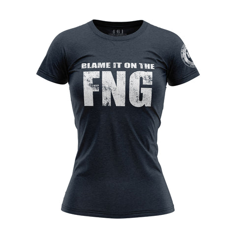 Blame It On The FNG Women's T-Shirt For Female Veterans 461 Veteran Clothing Co.