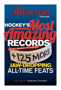 Hockey's Most Amazing Records:+125 More Jaw-Dropping All-Time Feats