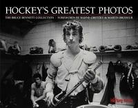 HOCKEY'S GREATEST PHOTOS | The Bruce Bennett Collection