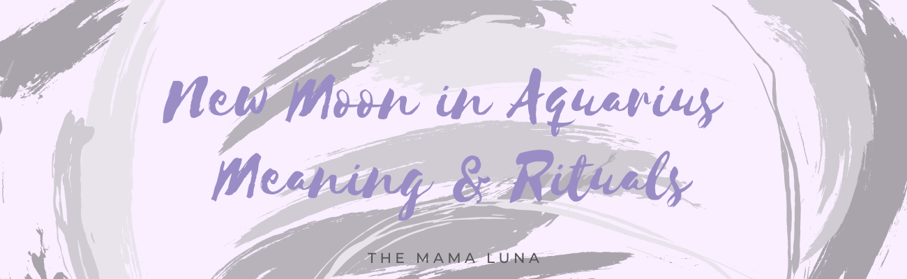 New Moon in Aquarius Meaning & New Moon in Aquarius Ritual