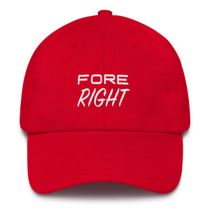 FORE RIGHT! Wear Your Miss | Dad Hat (Multiple Colors) - Fairway Splitters