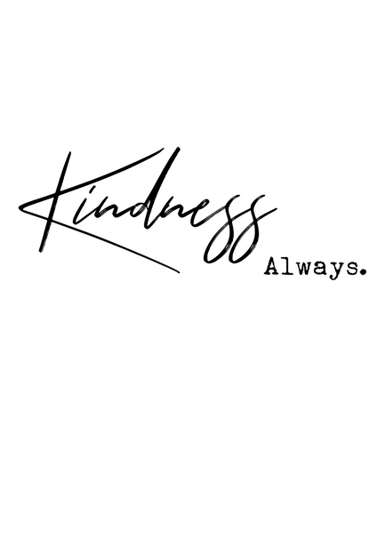 Kindness Always