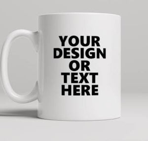 Custom your design here mug