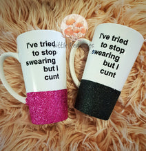 I tried to stop swearing but i cunt mug