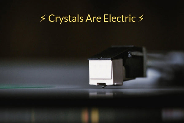 Crystals Are Electric