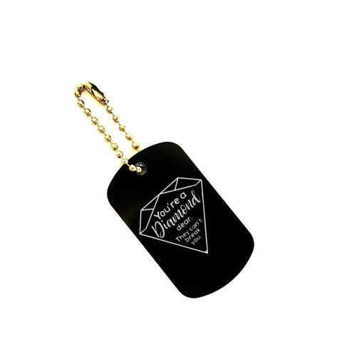 You're a Diamond, Dear Aluminum Dogtag Keychain