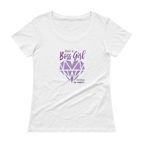 Just a Boss Girl...Ladies' Scoopneck T-Shirt