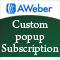 AWeber Custom Popup Subscription