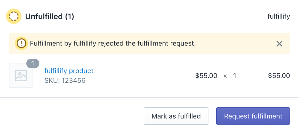 Shows a fulfillment card indicating that the request was rejected