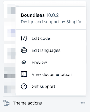 You can view your theme's version, documentation, and support information in the Theme actions menu.